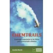 Chemtrails. Controlul populatiei si al climei prin pulverizari chimice - Amitie Nenki