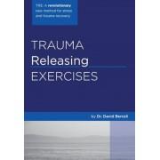 Trauma Releasing Exercises (Tre): A Revolutionary New Method for Stress/Trauma Recovery., Paperback