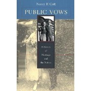 Public Vows: A History of Marriage and the Nation, Paperback/Nancy F. Cott