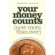 Your Money Counts: The Biblical Guide to Earning, Spending, Saving, Investing, Giving, and Getting Out of Debt, Paperback