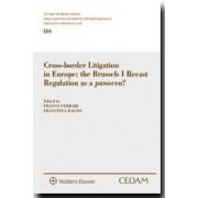 Cross-border Litigation in Europe: the Brussels I Recast Regulation as a Panacea?, Ferrari, Cedam, 2016, Libri, Diritto internazionale e comunitario