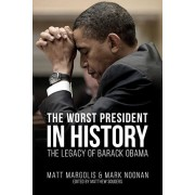 The Worst President in History: The Legacy of Barack Obama, Paperback