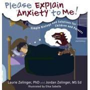 Please Explain Anxiety to Me! Simple Biology and Solutions for Children and Parents, Hardcover