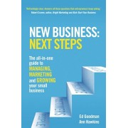 New Business: Next Steps. The all-in-one guide to managing, marketing and growing your small business, Paperback/Ann Hawkins