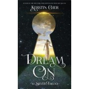 Dream on: The Silver Trilogy, Hardcover