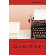 Creative Cambridge Introduction to Creative Writing by David Morley