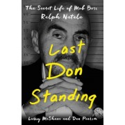 Last Don Standing: The Secret Life of Mob Boss Ralph Natale, Hardcover