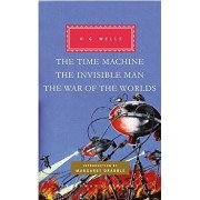 The Time Machine, the Invisible Man, the War of the Worlds, Hardcover/H. G. Wells