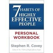 The 7 Habits of Highly Effective People Personal Workbook: Powerful Lessons in Personal Change