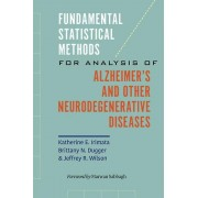Fundamental Statistical Methods for Analysis of Alzheimers and other Neurodegenerative Diseases par Irimata & Katherine E.Dugger & Brittany N.Wilso...