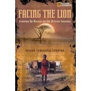 Facing the Lion: Growing Up Maasai on the African Savanna, Paperback