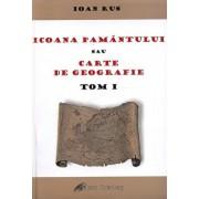 Icoana Pamantului sau carte de geografie - Tom I/Ioan Rus