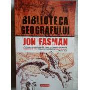 Biblioteca Geografului - Jon Fasman