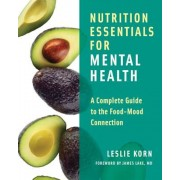 Nutrition Essentials for Mental Health: A Complete Guide to the Food-Mood Connection, Hardcover
