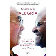 El Libro de la Alegria / The Book of Joy: Lasting Happiness in a Changing World, Paperback/Dalai Lama