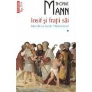 Iosif si fratii sai. Istoriile lui Iacob. Tanarul Iosif Vol. 1 - Thomas Mann