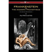 Frankenstein or the Modern Prometheus (the Revised 1831 Edition - Wisehouse Classics), Paperback/Mary Wollstonecraft Shelley