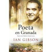 Gibson Ian Poeta En Granada: Un Paseo Por La Ciudad Y La Vida De Federico Garcia