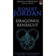 Dragonul renascut (vol.3 din seria Roata timpului)