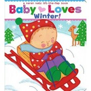 Baby Loves Winter!: A Karen Katz Lift-The-Flap Book, Hardcover/Karen Katz