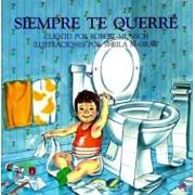 Siempre Te Querre = Love You Forever, Paperback/Robert Munsch