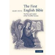 First English Bible. The Text and Context of the Wycliffite Versions, Paperback/Mary Dove