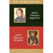St. Thomas Aquinas and St. Francis of Assisi: With Introductions by Ralph McLnerny and Joseph Pearce, Paperback
