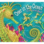 Over in the Ocean: In a Coral Reef, Hardcover