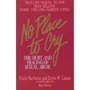 No Place to Cry: The Hurt and Healing of Sexual Abuse, Paperback/Dorie Van Stone