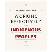 Working Effectively with Indigenous Peoples(r), Paperback/Bob Joseph