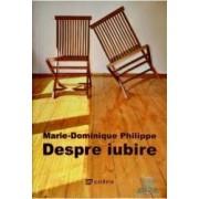 Despre iubire - Marie-Dominique Philippe
