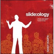 Slide: ology: The Art and Science of Creating Great Presentations, Paperback