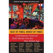 Best of Times, Worst of Times: Contemporary American Short Stories from the New Gilded Age, Paperback/Wendy Martin