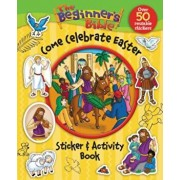 The Beginner's Bible Come Celebrate Easter Sticker and Activity Book, Paperback/Kelly Pulley