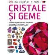 Enciclopedii vizuale Cristale si geme