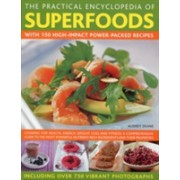 Practical Encyclopedia of Superfoods - With 150 High-impact Power-packed Recipes (Deane Audrey)(Cartonat) (9780754819660)