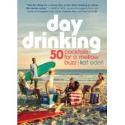 Day Drinking: 50 Cocktails for a Mellow Buzz, Paperback