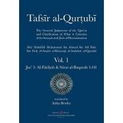 Tafsir Al-Qurtubi - Vol. 1: Juz' 1: Al-F ti ah & S rat Al-Baqarah 1-141, Paperback/Abu 'abdullah Muhammad Al-Qurtubi