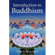Introduction to Buddhism. An Explanation of the Buddhist Way of Life, Paperback/Geshe Kelsang Gyatso