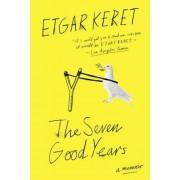 The Seven Good Years: A Memoir, Paperback