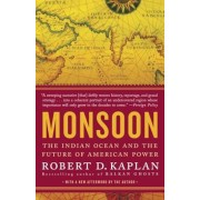 Monsoon: The Indian Ocean and the Future of American Power, Paperback
