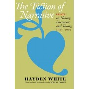 Fiction of Narrative. Essays on History, Literature, and Theory, 1957-2007, Paperback/Hayden V. White