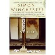 Korea: A Walk Through the Land of Miracles, Paperback/Simon Winchester