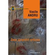 Vasile Andru. Zece povestiri antume/Vasile Andru