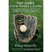 The Game from Where I Stand: From Batting Practice to the Clubhouse to the Best Breakfast on the Road, an Inside View of a Ballplayer's Life, Paperback/Doug Glanville