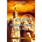 Le mythe du sang & Synthse de doctrine de la race, Paperback/Julius Evola