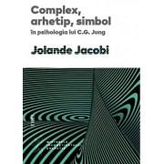 Complex, arhetip, simbol in psihologia lui C.G.Jung/Jolande Jacobi