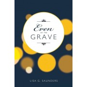 Even at the Grave, Paperback