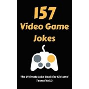 157 Video Game Jokes: The Ultimate Joke Book for Kids and Teens (Vol.1), Paperback/Hayden Fox