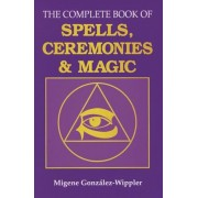 The Complete Book of Spells, Ceremonies and Magic, Paperback